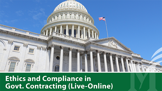Ethics and Compliance in Government Contracting (Live-Online)